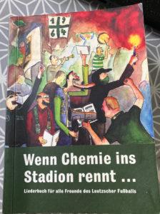 Wenn Chemie ins Stadion rennt ... Liederbuch für alle Freunde des Leutzscher Fußballs